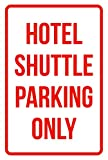 iCandy Products Inc Hotel Shuttle Parking Only Business Safety Traffic Signs Red - 12x18 - Plastic