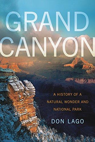 Grand Canyon: A History of a Natural Wonder and National Park (America