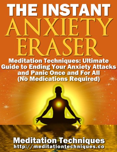 Instant Anxiety Eraser: Meditation Techniques To Relieve Stress and Anxiety ()