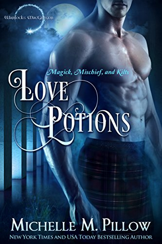 Love Potions (Warlocks MacGregor Book 1) by [Pillow, Michelle M.]