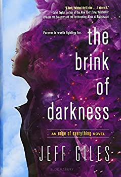 The Brink of Darkness (The Edge of Everything) Hardcover – July 10, 2018 by Jeff Giles (Author)