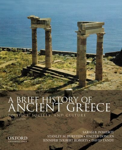 A Brief History of Ancient Greece: Politics, Society, and Culture 3rd edition by Pomeroy, Sarah B., Burstein, Stanley M., Donlan, Walter, Rob (2013) - Sarah Stanley