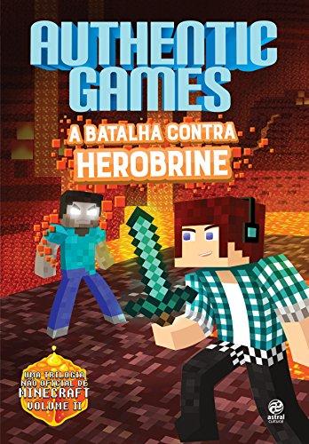 Authenticgames. A Batalha Contra Herobrine