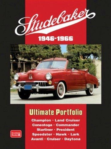 Studebaker Ultimate Portfolio 1946-1966 (Brooklands Books Road Test Series): Models: Champion, Land Cruiser, Conestoga, Commander, Starliner, President, Speedster, Hawk, Lark, Avanti, Cruiser, Daytona by R. M. Clarke (2008) Paperback ()