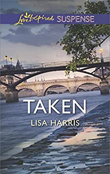 Taken (Love Inspired Suspense) by [Harris, Lisa]