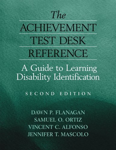 The Achievement Test Desk Reference: A Guide to Learning Disability Identification by Flanagan, Dawn P., Ortiz, Samuel O., Alfonso, Vincent C., Mascolo, Jennifer T. (June 30, 2006) Hardcover