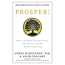Prosper!: How to Prepare for the Future and Create a World Worth Inheriting