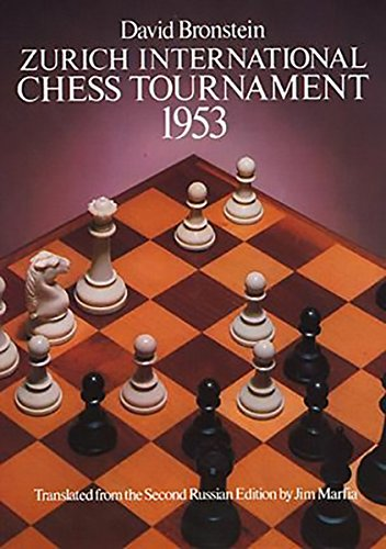 Zurich International Chess Tournament, 1953 (Dover Chess) [David Bronstein] (Tapa Blanda)
