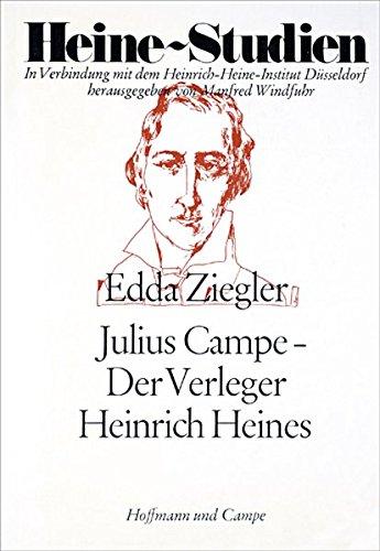 Julius Campe - Der Verleger Heinrich Heines