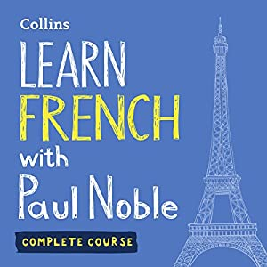 Learn French with Paul Noble: Complete Course: French Made Easy with Your Personal Language Coach | Livre audio