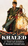 Khaled, a Tale of Arabi, F. Marion Crawford, 1463896522