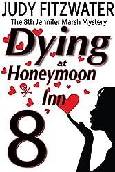 Dying at Honeymoon Inn (The Jennifer Marsh Mysteries Book 8)