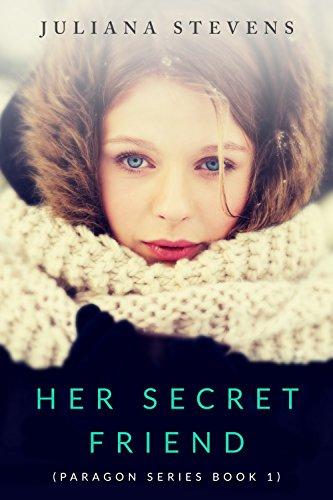 Her Secret Friend (Paragon Series Book 1) ()