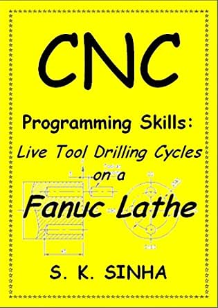 CNC Programming Skills: Live Tool Drilling Cycles on a Fanuc Lathe