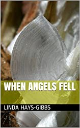 When Angels Fell (In the Begining, When Angels Fell Book 1)