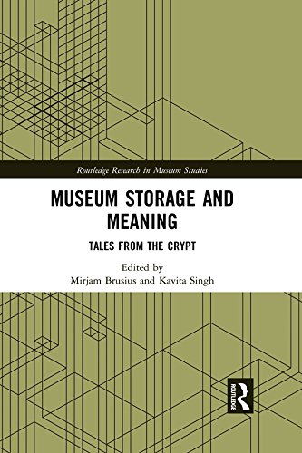Museum Storage and Meaning: Tales from the Crypt (Routledge Research in Museum Studies Book 14)