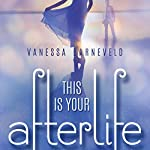 This Is Your Afterlife   Vanessa Barneveld