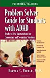 Problem Solver Guide for Students with ADHD, Harvey C. Parker, 1886941297