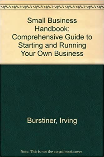 Small Business Handbook: Comprehensive Guide to Starting and