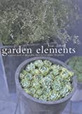 img - for Garden Elements: A Source Book of Decorative Ideas to Transform the Garden book / textbook / text book