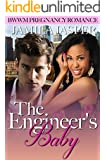 The Engineer's Baby: BWWM Pregnancy Romance Novel For Adults