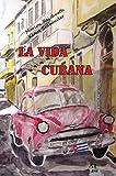 La Vida Cubana: Liebeserklärung an ein Volk (Land&Stadt / Reise- und Landschaftbeschreibungen)