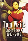 Tom Waits: Under Review 1983 - 2006