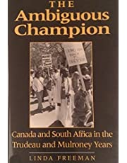 The Ambiguous Champion: Canada and South Africa in the Trudeau and Mulroney Years