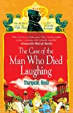 Front cover for the book The Case of the Man Who Died Laughing by Tarquin Hall