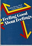 Feeling Good about Feelings, Meriam, Chris and Harris, Lance, 0915950278