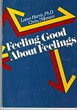 Feeling Good about Feelings, Meriam, Chris and Harris, Lance, 0915950278