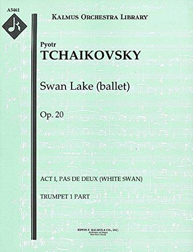 Swan Lake (ballet), Op.20 (Act I, Pas de Deux (White Swan)): Trumpet 1 part (Qty 4) [A5461]
