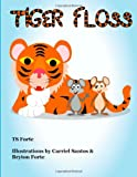 Tiger Floss, T. Forte, 1481150464