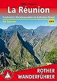 La Réunion: Frankreichs Wanderparadies im Indischen Ozean. 58 Touren. Mit GPS-Tracks. (Rother Wanderführer)
