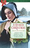 A Quaker Christmas, Lauralee Bliss and Ramona K. Cecil, 1616264799