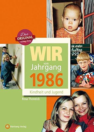 Wir vom Jahrgang 1986 - Kindheit und Jugend (Jahrgangsbände)