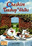 Front cover for the book Cheshire Teashop Walks by Jean Patefield