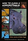 How to Clean a Hippopotamus, Steve Jenkins and Robin Page, 0606316639