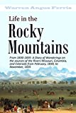 Life in the Rocky Mountains: A Diary of Wanderings on the Sources of the Rivers Missouri, Columbia, and Colorado from February, 1830, to November, 1835 (1843)
