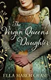 Download The Virgin Queen's Daughter by Ella March Chase (19-Jan-2012) Paperback in PDF ePUB Free Online