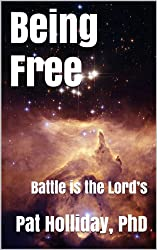 Being Free (Battle is the Lord's)