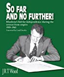 So Far and No Further!, J. R. T. Wood, 0958489025