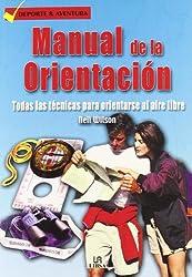 Manual de la orientacion / Orientation Handbook: Todas las tecnicas para orientarse al aire libre (Deporte & Aventura)