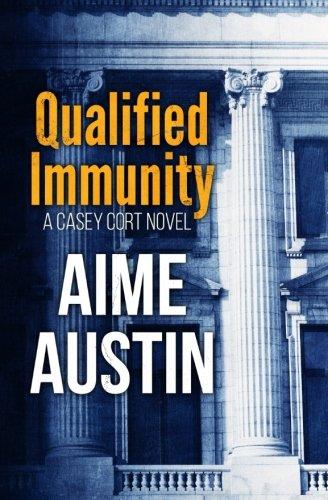 Qualified Immunity (A Casey Cort Novel) (Volume 2)