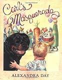 Carl's Masquerade, Alexandra Day, 0374310947