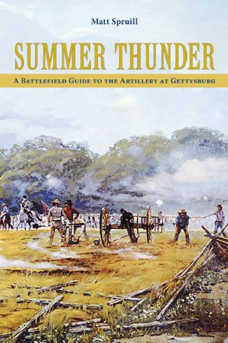 Summer Thunder: A Battlefield Guide to the Artillery at Gettysburg