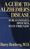 A Guide to Alzheimer's Disease, Barry Reisberg, 0029263700