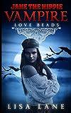 Love Beads: Jane the Hippie Vampire Series, Book 1