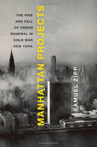 Manhattan Projects: The Rise and Fall of Urban Renewal in Cold War New York PDF ePub book