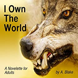 I Own the World: A Werewolf's Tale